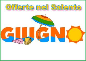 Giugno Offerte nel Salento - Puglia